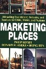 Marketing Places: Attracting Investment, Industry, and Tourism to Cities, States, and Nations -  Philip Kotler, Donald H. Haider, Irving Rein