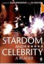 Stardom and Celebrity: A Reader - Sean Redmond, Sue Holmes