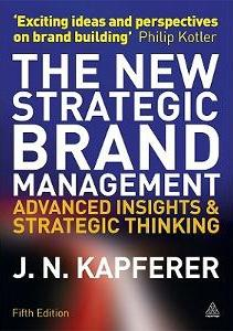 New Strategic Brand Management: Advanced Insights and Strategic Thinking - Jean-Noel Kapferer