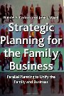 Strategic Planning for the Family Business: Parallel Planning to Unite the Family and Business - Randel S. Carlock and John Ward