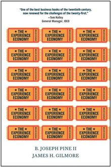 The Experience Economy, Updated Edition B. Joseph Pine II, James H. Gilmore