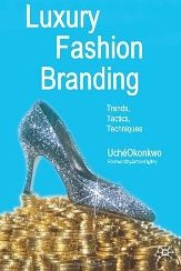 Luxury Fashion Branding: Trends, Tactics, Techniques  - Uché Okonkwo
