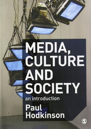 Media, Culture and Society: An Introduction - Paul Hodkinson