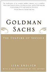Goldman Sachs: The Culture of Success - Lisa Endlich