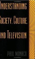 Understanding Society, Culture, and Television  - Paul Monaco