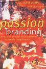 Passion Branding: Harnessing the Power of Emotion to Build Strong Brands - Neill Duffy, Jo Hooper