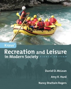 Kraus' Recreation and Leisure in Modern Society Dr. Daniel McLean, Dr. Amy Hurd and Dr. Nancy Brattain Rogers