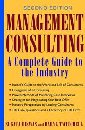 Management Consulting: A Complete Guide to the Industry - Sugata Biswas and Daryl Twitchell