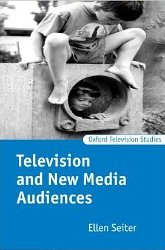 Television and New Media Audiences (Oxford Television Studies)  - Ellen Seiter