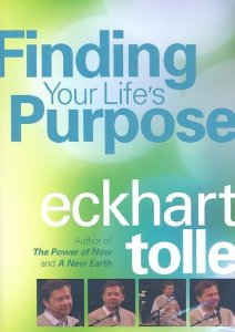 Finding Your Life's Purpose  - Eckhart Tolle