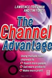 The Channel Advantage - Lawrence Friedman, Tim Furey
