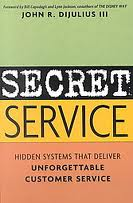 Secret Service: Hidden Systems That Deliver Unforgettable Customer Service - John R. DiJulius