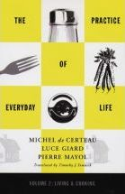 The Practice of Everyday Life - Michel de Certeau