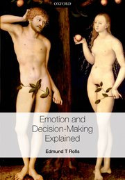 Emotion and Decision-making Explained Edmund T. Rolls
