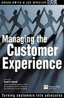 Managing the Customer Experience: Turning Customers into Advocates - Shaun Smith and Joe Wheeler