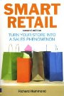 Smart Retail: How to Turn Your Store into a Sales Phenomenon - Richard Hammond