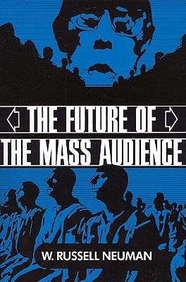 The Future of the Mass Audience - W. Russell Neuman