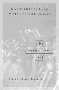 The Postnational Self: Belonging and Identity - Ulf Hedetoft and Mette Hjort