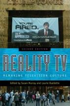Reality TV: Remaking Television Culture  - Susan Murray and Laurie Ouellette