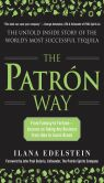 The Patron Way: From Fantasy to Fortune - Lessons on Taking Any Business From Idea to Iconic Brand - Ilana Edelstein
