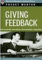 Giving Feedback: Expert Solutions to Everyday Challenges  - Harvard Business School Press