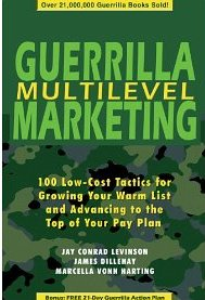 Guerrilla Multilevel Marketing: 100 Free and Low-Cost Ways to Get More Network Marketing Leads Jay Levinson, James Dillehay, Marcella Vonn Harting