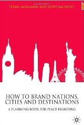 How to Brand Nations, Cities and Destinations A Planning Book for Place Branding  - Teemu Moilanen & Seppo Rainisto