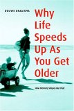 Why Life Speeds Up as You Get Older: How Memory Shapes our Past Douwe Draaisma