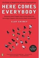 Here Comes Everybody: The Power of Organizing Without Organizations, Penguin - Clay Shirky
