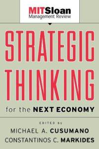 Strategic Thinking for the Next Economy - Michael A. Cusumano, Constantinos C. Markides