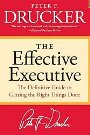 The Effective Executive: The Definitive Guide to Getting the Right Things Done  - Peter F. Drucker