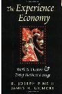 The Experience Economy: Work Is Theater & Every Business a Stage - B. Joseph Pine, James H. Gilmore