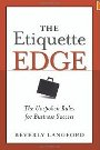 The Etiquette Edge: The Unspoken Rules for Business Success Beverly Y. Langford