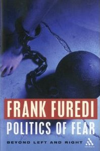 Politics of Fear Frank Furedi