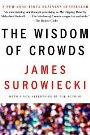 The Wisdom of Crowds James Surowiecki