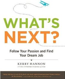 What's Next? Follow Your Passion and Find Your Dream Job Kerry Hannon