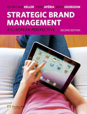 Strategic Brand Management: A European Perspective Kevin Lane Kelle