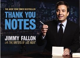 Thank You Notes Jimmy Fallon and the Writers of Late Night