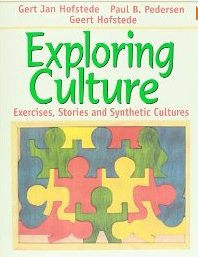 Exploring Culture: Exercises, Stories and Synthetic Cultures Geert Hofstede