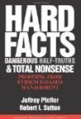 Hard Facts, Dangerous Half-Truths And Total Nonsense: Profiting From Evidence-Based Managemen Jeffrey Pfeffer, Robert I. Sutton