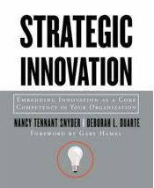 Strategic Innovation: Embedding Innovation as a Core Competency in Your Organization Nancy Tennant Snyder (Author), Deborah L. Duarte