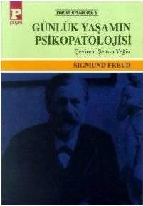 Günlük Yaşamın Psikopatolojisi Sigmund Freud