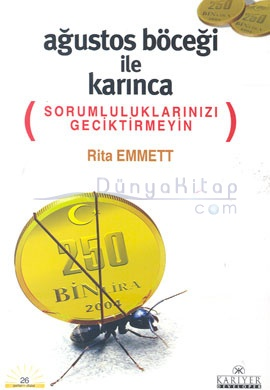 Ağustos Böceği İle Karınca (Sorumluluklarınızı Geciktirmeyin) Rita Emmett