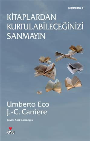 Kitaplardan Kurtulabileceğinizi Sanmayın Umberto  Eco, Jean-Claude Carriere