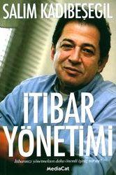 İtibar Yönetimi (İtibarınızı Yönetmekten Daha Önemli İşiniz mi var?) Salim Kadıbeşegil