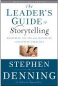 The Leader's Guide to Storytelling: Mastering the Art and Discipline of Business  Stephen Denning