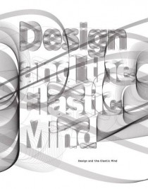 Design and the Elastic Mind Paola Antonelli and Hugh Aldersey-Williams, Peter Hall, Ted Sargent