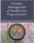 Strategic Management of Health Care Organizations  Linda E. Swayne, W. Jack Duncan, Peter M. Ginter