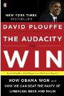 The Audacity to Win: The Inside Story and Lessons of Barack Obama's Historic Victory David Plouffe