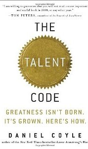 The Talent Code: Greatness Isn't Born. It's Grown. Here's How Daniel Coyle